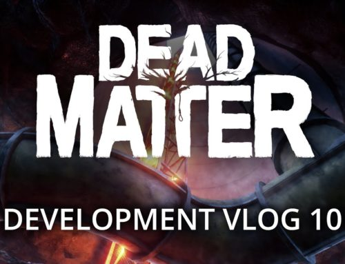 Dead Matter  – Development Vlog #10
