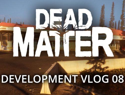 Dead Matter  – Development Vlog #08