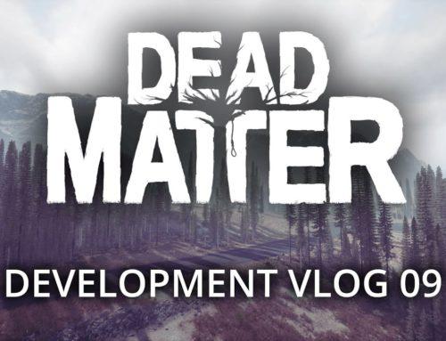 Dead Matter  – Development Vlog #09
