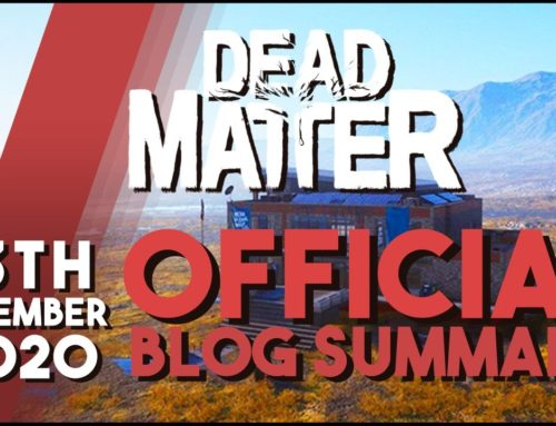 Dead Matter – Official Dev Blog Summary 12/13/2020